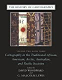 The History of Cartography: Cartography in the Traditional African, American, Arctic, Australian, and Pacific Societies