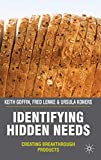 Buy Identifying Hidden Needs: Creating Breakthrough Products from Amazon