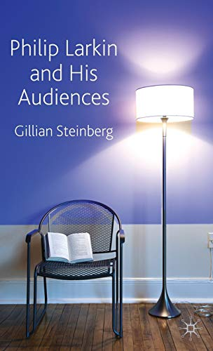 Philip Larkin and his Audiences, Steinberg, Gillian