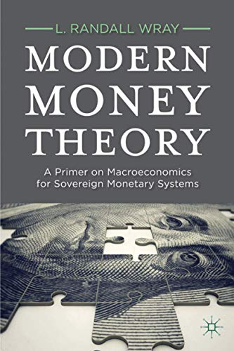 570. Modern Money Theory: A Primer on Macroeconomics for Sovereign Monetary Systems