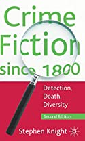 Crime Fiction since 1800: Detection, Death, Diversity by Stephen Thomas Knight