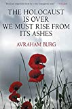 The Holocaust Is Over; We Must Rise From its Ashes: Avraham Burg: 9780230618978: Amazon.com: Books cover