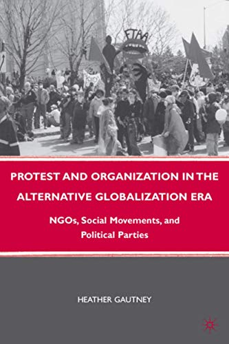 PDF Protest and Organization in the Alternative Globalization Era NGOs Social Movements and Political Parties