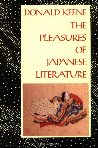 The Pleasures of Japanese Literature, Keene, Donald