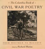 The Columbia Book of Civil War Poetry : From Whitman to Walcott - book cover picture