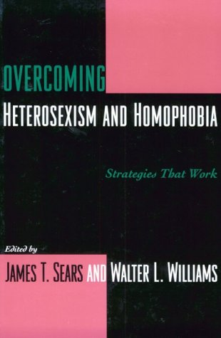 Overcoming Heterosexism and Homophobia