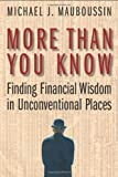 Buy More Than You Know : Finding Financial Wisdom in Unconventional Places from Amazon