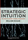Buy Strategic Intuition: The Creative Spark in Human Achievement from Amazon