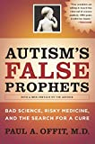Autism's False Prophets
