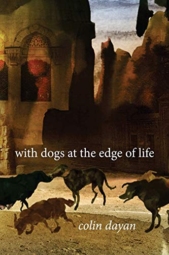 With Dogs at the Edge of Life - Colin Dayan