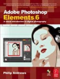 Adobe Photoshop Elements 6: A Visual Introduction to Digital Photography (book with CD)