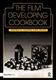 The Film Developing Cookbook (Darkroom Cookbook) - book cover picture