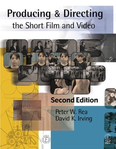 Producing and Directing the Short Film and Video, Rea, Peter W.; Irving, David K.
