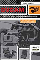 DVCAM: A Practical Guide to the Professional System by ASC, Jon Fauer