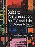 Guide to Postproduction for TV and Film: Managing the Process, Second Edition