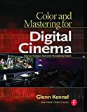 Color and Mastering for Digital Cinema (Digital Cinema Industry Handbook Series)