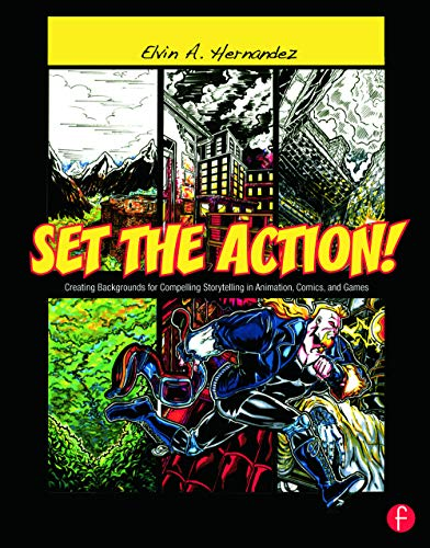PDF Set the Action Creating Backgrounds for Compelling Storytelling in Animation Comics and Games