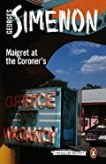 Maigret at the Coroner's by Georges Simenon