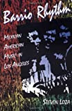 Barrio Rhythm: Mexican American Music in Los Angeles (Music in American Life)