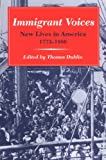 Immigrant Voices: New Lives in America, 1773-1986 - book cover picture