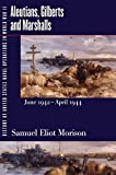 History of United States Naval Operations in World War II: Aleutians, Gilberts and Marshalls, June 1942-April 1944