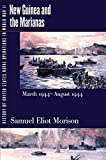 History of United States Naval Operations in World War II: New Guinea and the Marianas, March 1944-August 1944
