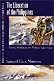History of United States Naval Operations in World War II: The Liberation of the Philippines--Luzon, Mindanao, the Visayas, 1944-1945