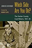 Which Side Are You on: The Harlan County Coal Miners, 1931-39