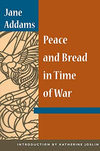 an analysis of jane addams newer ideals of peace essay In their most recent work (2007), he and carroll edited and wrote the in-depth introduction to the reissue of jane addams's classic essay newer ideals of peace though research was his vocation.