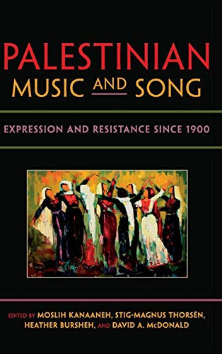PDF Palestinian Music and Song Expression and Resistance since 1900 Public Cultures of the Middle East and North Africa