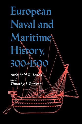 European Naval and Maritime History, 300-1500 (A Midland Book), Lewis, Archibald R.; Runyan, Timothy J.