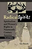 Radical Spirits: Spiritualism and Women's Rights in Nineteenth-Century America, Second Edition