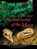 The Lost World of the Moa: Prehistoric Life of New Zealand