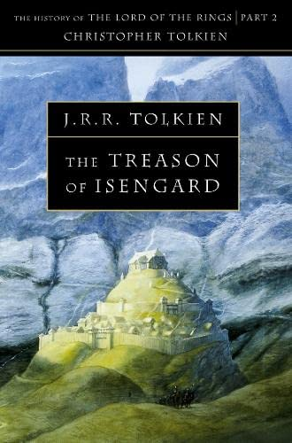 The Treason of Isengard: The History of the Lord of the Rings, Part 2 (The History of Middle-Earth, Vol. 7) (V.VII 1)