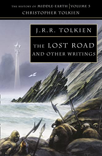 The Lost Road and Other Writings (The History of Middle-Earth Volume 5)