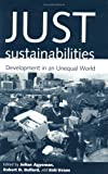 Just Sustainabilities: Development in an Unequal World cover image