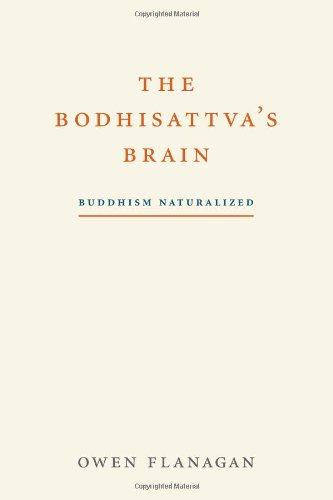 The Bodhisattva&#8217;s Brain: Buddhism Naturalized, by Flanagan, O.