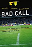 Bad Call: Technology's Attack on Referees and Umpires and How to Fix It
