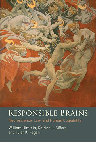 Responsible Brains by William Hirstein, Katarina L. Sifferd and Tyler K. Fagan