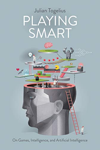 Playing Smart: On Games, Intelligence, and Artificial Intelligence