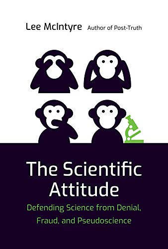 The Scientific Attitude by Lee McIntyre