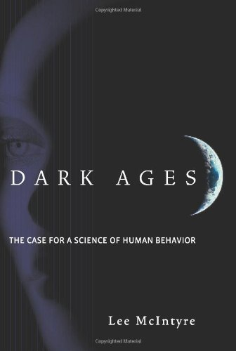 Dark Ages: The Case for a Science of Human, by McIntyre, L