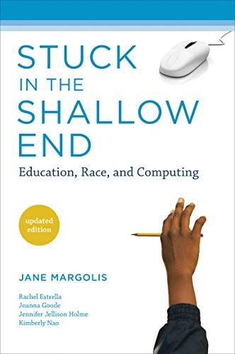 818. Stuck in the Shallow End: Education, Race, and Computing (MIT Press)