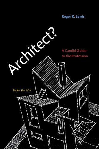 Architect?: A Candid Guide to the Profession (MIT Press) - Roger K. Lewis