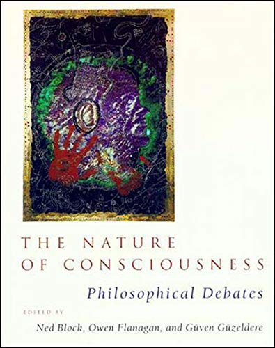 The Nature of Consciousness: Philosophical Debates, by Block, N., O. Flanagan, and G. G&#252;zeldere