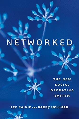 Networked: The New Social Operating System (MIT Press) - Lee Rainie, Barry Wellman