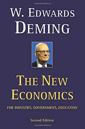 The New Economics for Industry, Government, Education - 2nd Edition