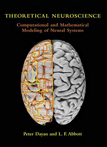 Theoretical Neuroscience: Computational and Mathematical Modeling of Neural Systems (Computational Neuroscience)