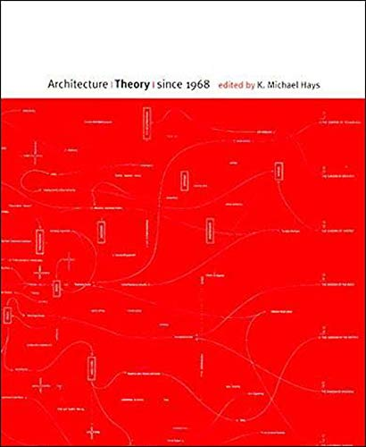 Architecture Theory since 1968 - K. Michael Hays