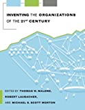 Buy Inventing the Organizations of the 21st Century from Amazon